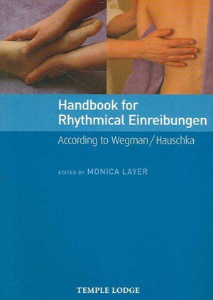 Handbook for Rhythmical Einreibung: According to Wagman/Hauschka; Edited by Monica Layer