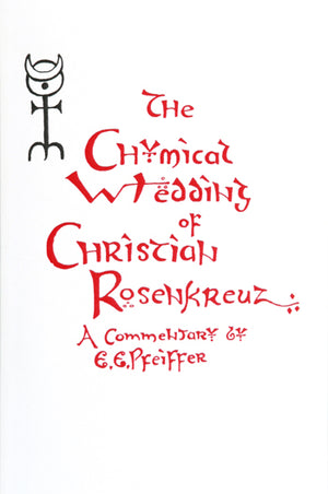 The Chymical Wedding of  Christian Rosenkreutz by Ehrenfried Pfeiffer