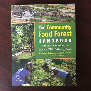 The Community Food Forest Handbook by Catherine Bukowski