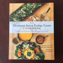 The Occidental Arts & Ecology Center Cookbook by The Occidental Arts & Ecology Center, Olivia Rathbone