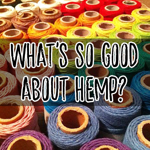 What's so Good about Hemp?