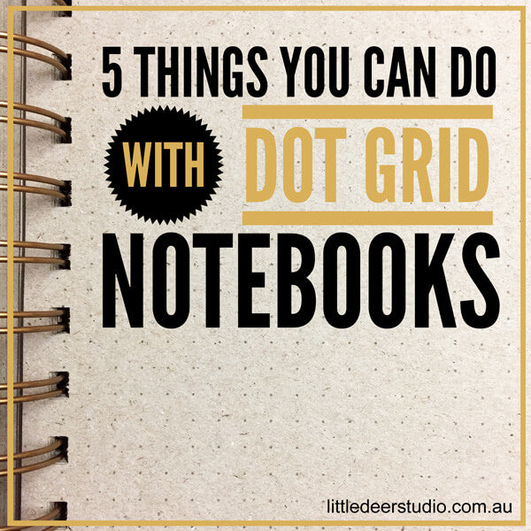 5 Things you can do with Dot Grid Notebooks title image