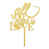 Bluewater Decor All You Need is Love Cake Topper Gold