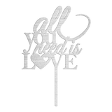 Bluewater Decor All You Need is Love Cake Topper Silver