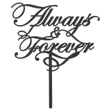 Always and Forever Cake Topper Metal Art Sign