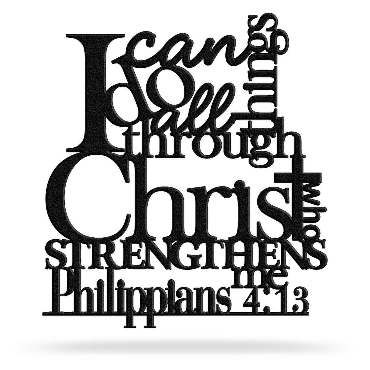I can do all things through Christ who strengthens me metal art sign Philippians 4:13 Black