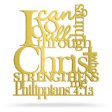 I can do all things through Christ who strengthens me metal art sign Philippians 4:13 Gold