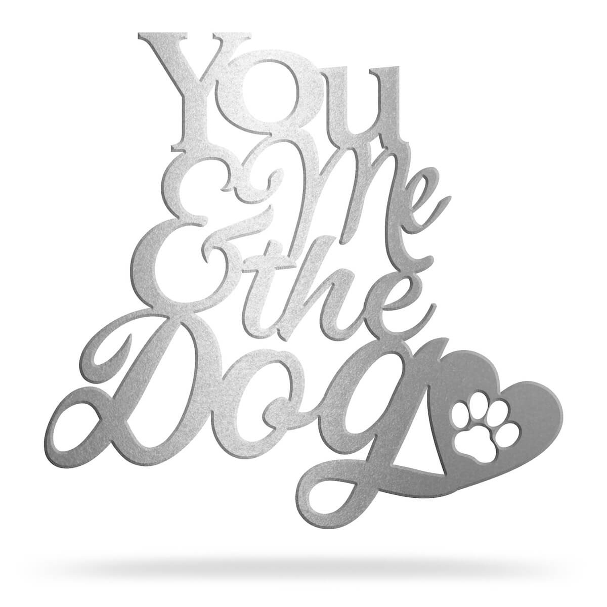You Me /& The Dogs Metal Art Sign