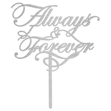 Silver Always and Forever Cake Topper Metal Art Sign