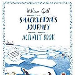 Shackleton's journey, William Grill (Activity book) - Just the Sea by SEA LOVERS