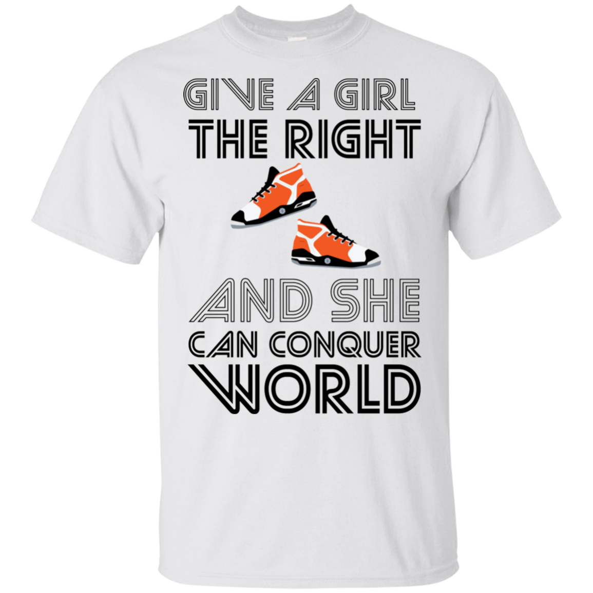 Give a girl the right shoes and she can conquer the world v2 Ultra Cotton T-Shirt