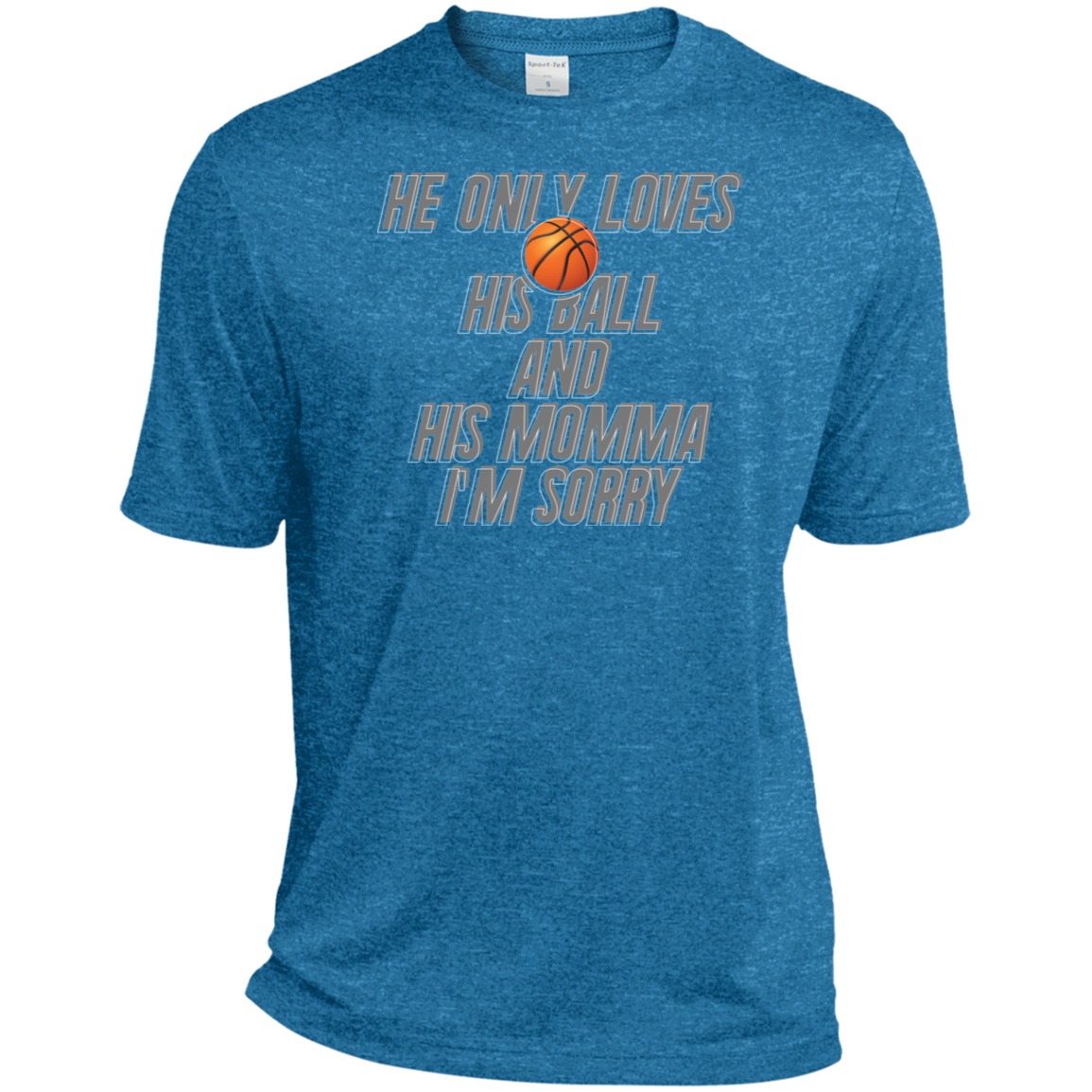 He Only Loves His Basketball and His Momma v1 Sport-Tek Heather Dri-Fit Moisture-Wicking T-Shirt