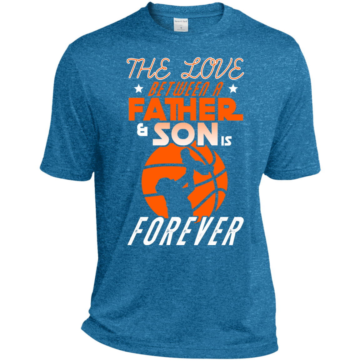 GTStyles The Love Between A Father And Son Is Forever Sport-Tek Heather Dri-Fit Moisture-Wicking T-Shirt