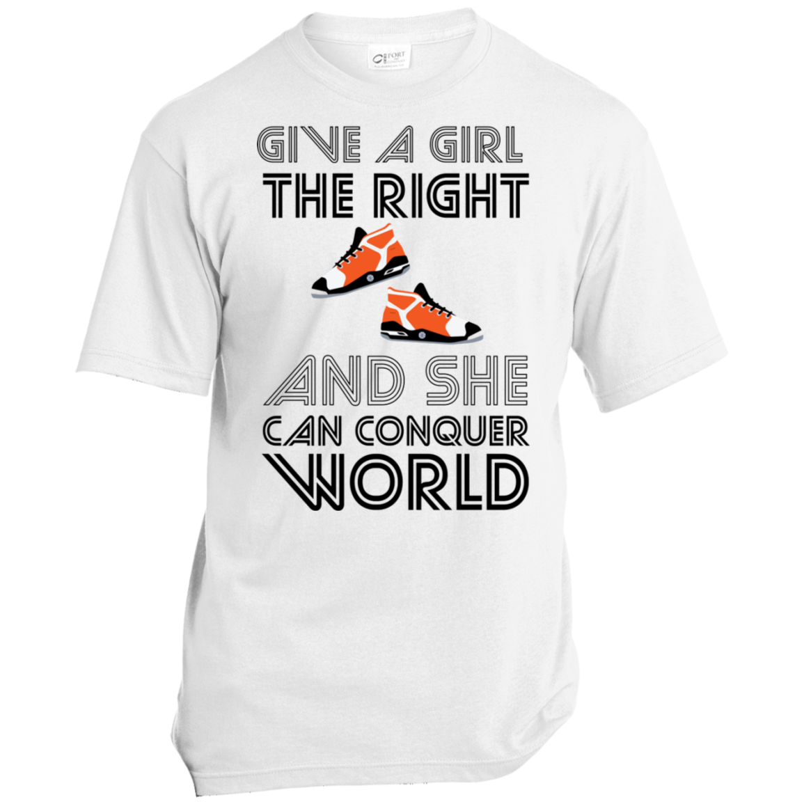 Give a girl the right shoes and she can conquer the world v2 USA100 Port & Co. Made in the USA Unisex T-Shirt