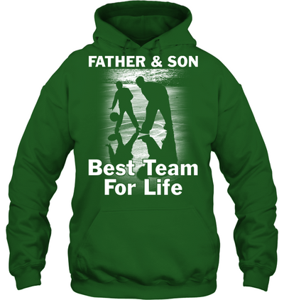 father and son Best Team For Life Basketball T shirt Hoodies