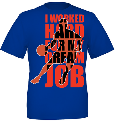 I work hard for my dream basketball job