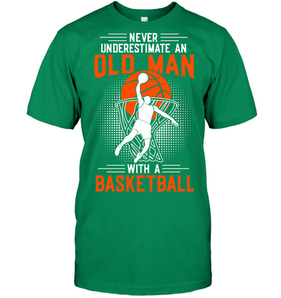 Never underestimate an old man with a basketball V2 T shirt and Hoodies