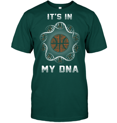 It's in my DNA Basketball T shirt and Hoodies