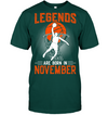 Legends are born in November Basketball T shirt and Hoodies V2