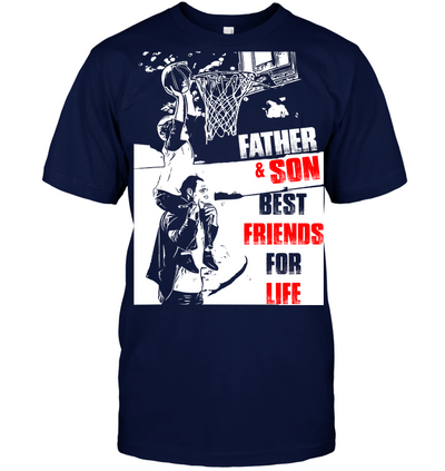 Father and son best friends for life basketball t shirt