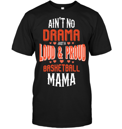 Ain't no drama just a loud and proud basketball mama
