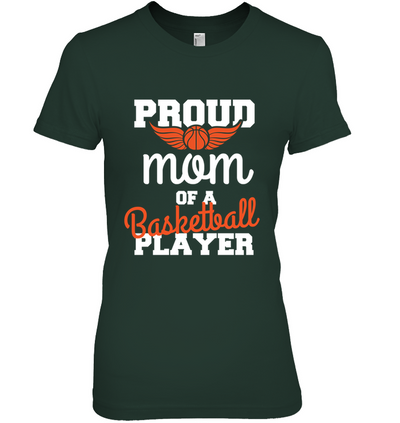 PROUD TO BE MOM OF A BASKETBALL PLAYER
