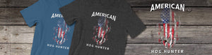 American Hog Hunter TShirt. This hog hunting t shirt is available in multiple colors for the wild hog hunter in your family.