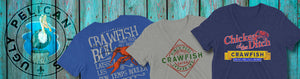 Louisiana Crawfish T Shirts including Chicken of the Ditch, Crawfish Pinch Peel Eat Repeat and Crawfish Boil Laissez Bon Temps Roulier Shirts