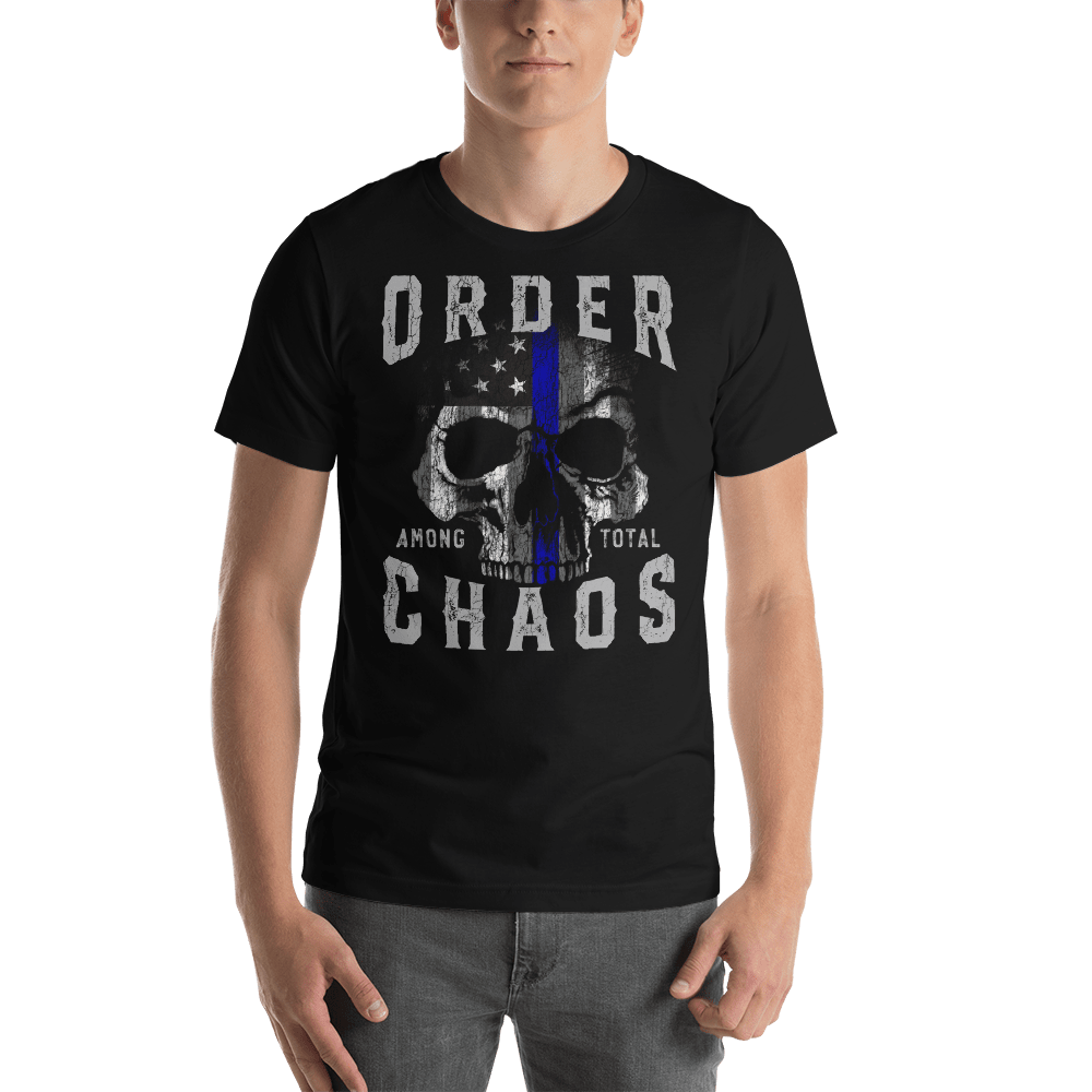 Order Among Total Chaos - Law Enforcement Police T Shirt
