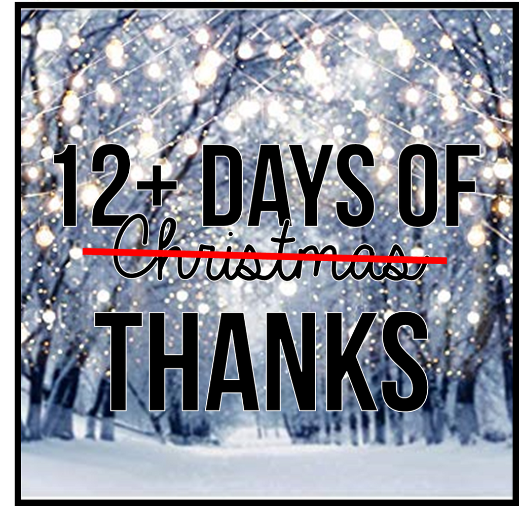 12 Days of Thanks!