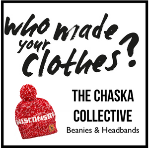 Who Made Your Clothes?  The Chaska Collective