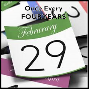 Once Every Four Years - LEAP YEAR