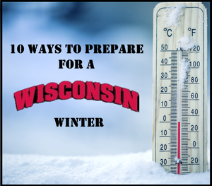 10 Ways to Prepare for a Wisconsin Winter