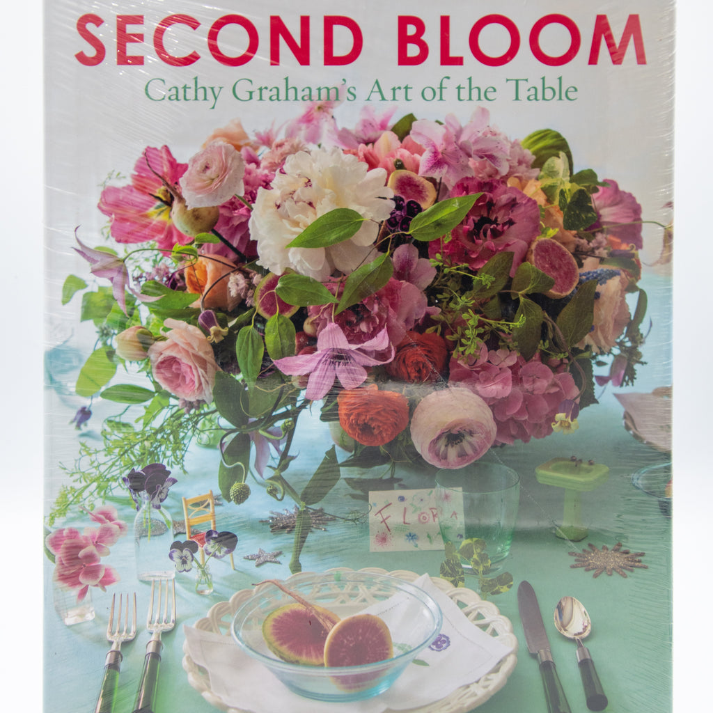 Second Bloom Cathy Graham's Art of the Table
