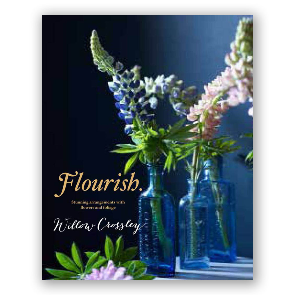Willow Crossley: Flourish Book