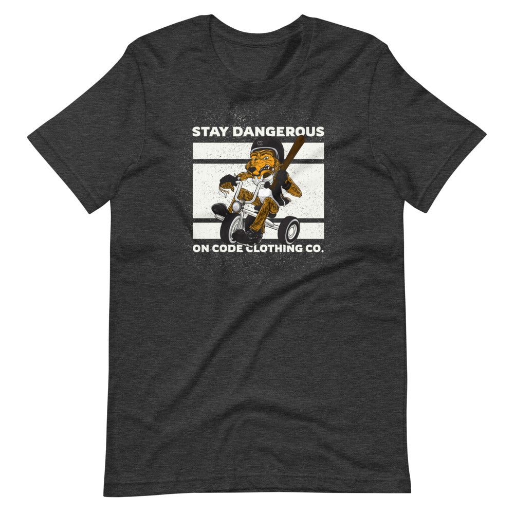 Stay Dangerous  Unisex T-Shirt