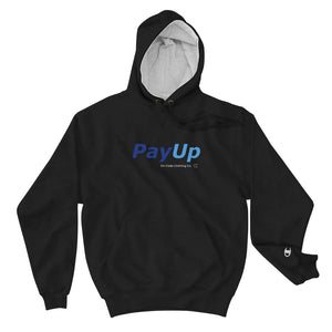 Pay Up Champion Hoodie