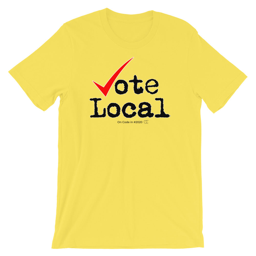 Vote Local Unisex T-Shirt