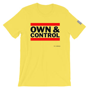 Own & Control Unisex T-Shirt