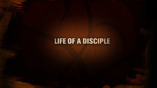 Life of a Disciple