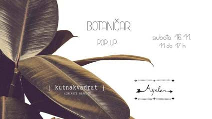 [ kutnakvadrat ] & Ayelen Pop Up @Botaničar 16/11/19