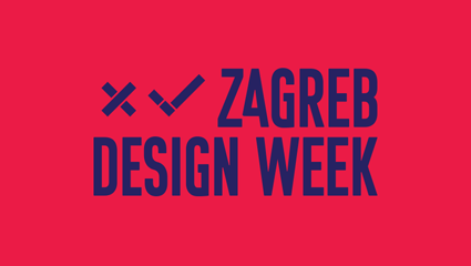 Zagreb Design Week 07/05 - 12/05/2019