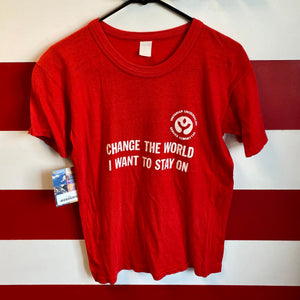 80s Change The World I Want To Stay On Shirt