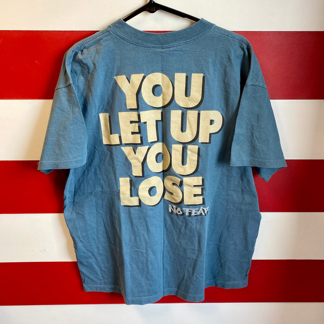 90s No Fear 'You Let Up You Lose' Shirt