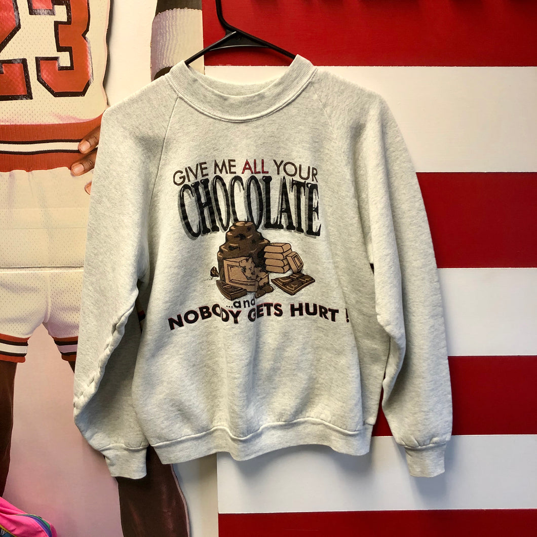 90s Give Me All Your Chocolate And No One Gets Hurt Sweatshirt