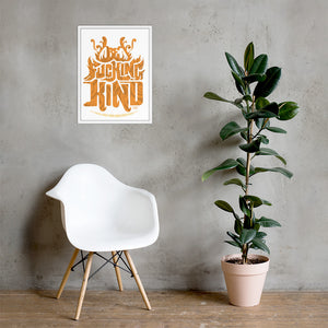 Be F--cking Kind Framed poster