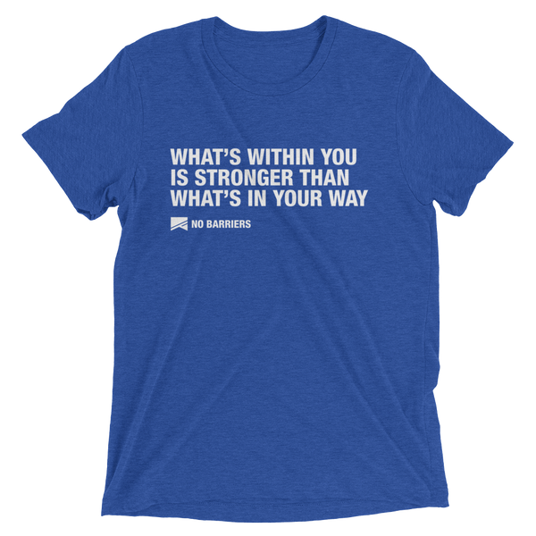 """What's Within You..."" Short Sleeve T-Shirt - 13 Colors & 8 Sizes! - No Barriers Apparel - True Royal Triblend / XS"