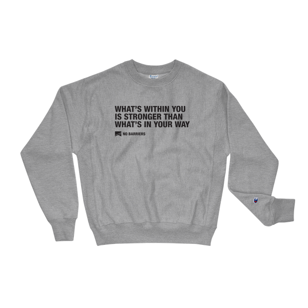 """What's Within You..."" Champion Sweatshirt - No Barriers Apparel - Oxford Grey Heather / S"
