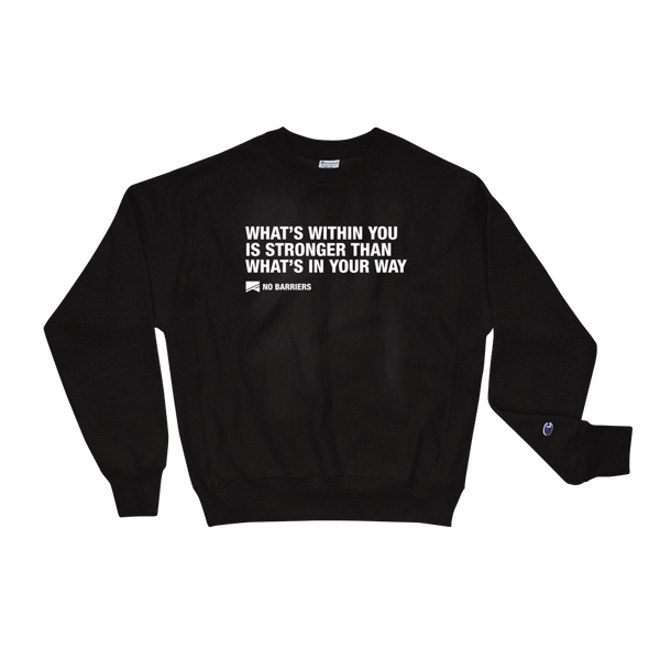 """What's Within You..."" Champion Sweatshirt - No Barriers Apparel - Black / S"