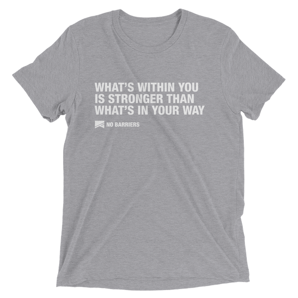 """What's Within You..."" Short Sleeve T-Shirt - 13 Colors & 8 Sizes! - No Barriers Apparel - Athletic Grey Triblend / XS"
